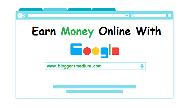 How to Earn Money Online with Google in 2020