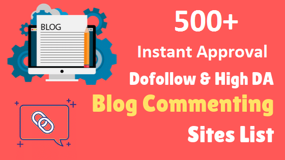 500+ Instant Approval Blog Commenting Sites List [2020]